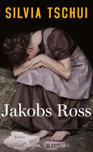 Silvia Tschui: Jakobs Ross
