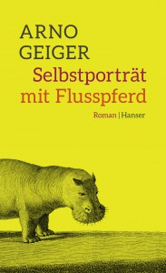 Arno Geiger: Selbstporträt mit Flusspferd