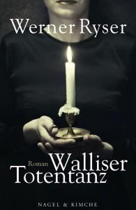 Werner Ryser: Walliser Totentanz