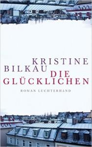Kristine Blikau: Die Glücklichen