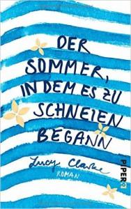 Lucy Clarke: Der Sommer, in dem es zu schneien begann